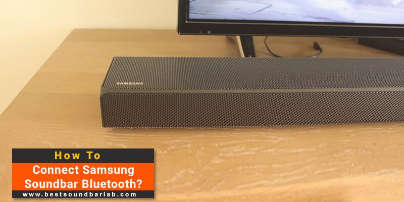How to Connect Samsung Soundbar Bluetooth