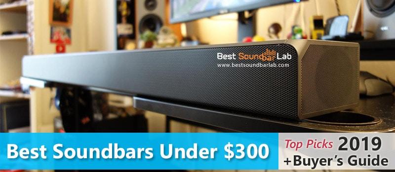 Best Soundbar Under 300$ (Top 10 Picks) +Buyer's Guide 2019