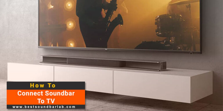 How to Connect Soundbar to TV Complete Guide (2021)