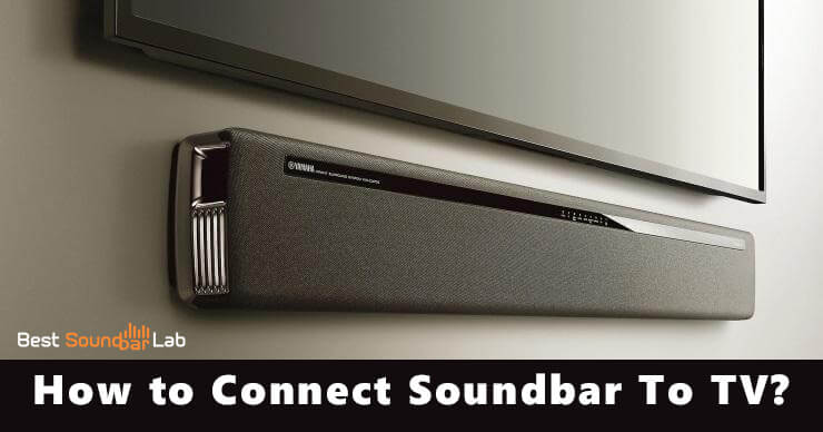 How To Connect Soundbar To Tv Complete Guide 2019