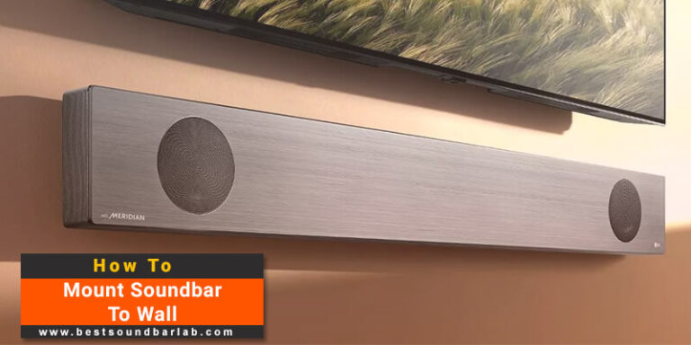 How To Mount Soundbar To Wall? Complete Guide