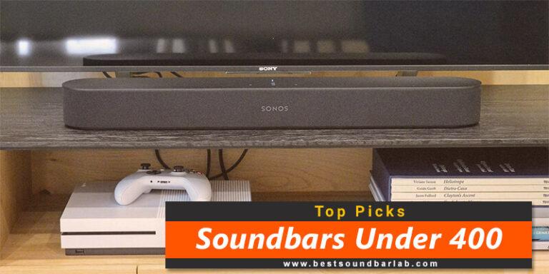 Best Soundbars Under 400 To Buy In 2021