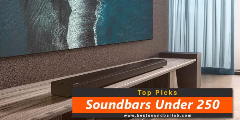 Best Soundbar Under 250 To Buy In 2021